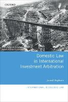 Domestic Law in International Investment Arbitration by Jarrod Hepburn
