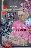 Primitive Colors A Case Study in Neo-Pragmatist Metaphysics and Philosophy of Perception by Joshua Gert