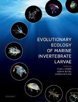 Evolutionary Ecology of Marine Invertebrate Larvae by Tyler (Department of Biological Sciences, University of North Carolina at Charlotte, USA) Carrier