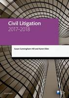 Civil Litigation 2017-2018 by Susan (Senior Lecturer in Law, University of Staffordshire) Cunningham-Hill, Karen (Solicitor and Partner, Beswicks Lega Elder
