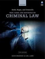 Smith, Hogan, & Ormerod's Text, Cases, & Materials on Criminal Law by Professor David, QC (Law Commissioner for England and Wales and Professor of Criminal Justice at University College Lo Ormerod