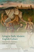 Lying in Early Modern English Culture From the Oath of Supremacy to the Oath of Allegiance by Andrew (Professor of English, University of Sussex) Hadfield
