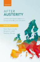 After Austerity Welfare State Transformation in Europe after the Great Recession by Peter (Research Professor of Social Policy, University of Kent) Taylor-Gooby