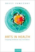 Arts in Health Designing and researching interventions by Daisy (Research Fellow, Centre for Performance Science, Royal College of Music, UK) Fancourt