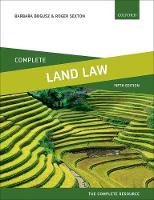 Complete Land Law Text, Cases, and Materials by Barbara (Lecturer in Law, University of Leicester) Bogusz, Roger (Formerly Senior Lecturer in Law, Nottingham Trent Uni Sexton