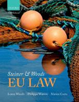 Steiner & Woods EU Law by Lorna (Professor of Law, University of Essex, and a Solicitor) Woods, Philippa (Professor of Law, The City Law School,  Watson