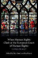When Human Rights Clash at the European Court of Human Rights Conflict or Harmony? by Eva Brems