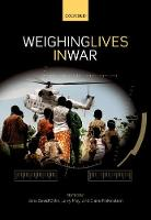 Weighing Lives in War by Jens David (Professor of Law, Cornell Law School) Ohlin