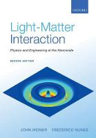 Light-Matter Interaction Physics and Engineering at the Nanoscale by John Weiner, Frederico Nunes