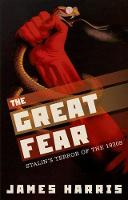 The Great Fear Stalin's Terror of the 1930s by James (Senior Lecturer in Modern European History, University of Leeds) Harris