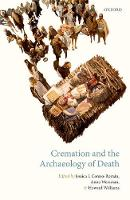 Cremation and the Archaeology of Death by Jessica Cerezo-Roman