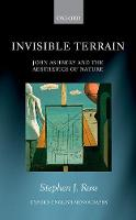 Invisible Terrain John Ashbery and the Aesthetics of Nature by Stephen J. (Concordia University) Ross