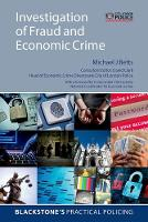 Investigation of Fraud and Economic Crime by Michael J (Head of Training Delivery, Economic Crime Academy, City of London Police) Betts