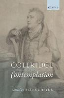 Coleridge and Contemplation by Peter (Associate Professor of British Literature and Culture, Shimane University Visiting Fellow, Durham University) Cheyne