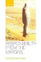 Responsibility from the Margins by David (Tulane University) Shoemaker