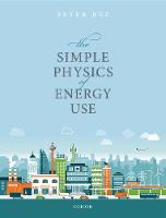The Simple Physics of Energy Use by Peter (Professor, Department of Physics, Arizona State University, USA) Rez