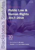 Blackstone's Statutes on Public Law & Human Rights 2017-2018 by Robert G. (Professor of Law and Director of the Centre for Legal Education and Research, University of Birmingham) Lee