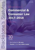 Blackstone's Statutes on Commercial & Consumer Law 2017-2018 by Francis (Senior Research Fellow, Commercial Law Centre, Harris Manchester College, University of Oxford) Rose