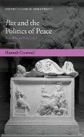 Pax and the Politics of Peace Republic to Principate by Hannah Cornwell