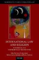 International Law and Religion Historical and Contemporary Perspectives by Martti (Academy Professor) Koskenniemi
