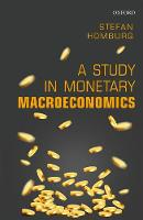 A Study in Monetary Macroeconomics by Stefan Homburg