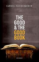 The Good and the Good Book Revelation as a Guide to Life by Samuel (University of Illinois-Chicago) Fleischacker