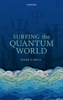 Surfing the Quantum World by Frank S. (Professor Emeritus, Brown University) Levin