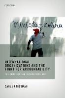 International Organizations and the Fight for Accountability: International Organizations and the Fight for Accountability The Remedies and Reparations Gap by Carla (Director, REDRESS) Ferstman
