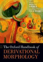 The Oxford Handbook of Derivational Morphology by Rochelle (Professor of English, University of New Hampshire) Lieber