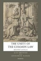 The Unity of the Common Law by Alan (Professor Emeritus of Law and Political Science, University of Toronto) Brudner