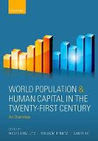 World Population & Human Capital in the Twenty-First Century An Overview by Wolfgang (Founding Director, Wittgenstein Centre for Demography and Global Human Capital (IIASA, VID/ OEAW, WU)) Lutz