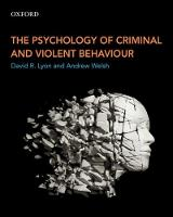 The Psychology of Criminal and Violent Behaviour by David R. Lyon, Andrew Welsh
