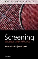 Screening Evidence and Practice by Angela E. Raffle, J. A. Muir Gray