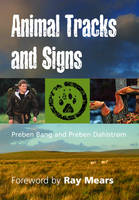 Animal Tracks and Signs by Preben Bang, Ray Mears