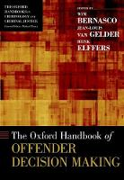 The Oxford Handbook of Offender Decision Making by Wim (Senior Researcher, Netherlands Institute for the Study of Crime and Law Enforcement, Amsterdam) Bernasco