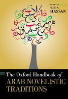 The Oxford Handbook of Arab Novelistic Traditions by Wail S. Hassan