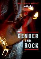Gender and Rock by Mary Celeste (University of Notre Dame) Kearney