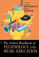 The Oxford Handbook of Technology and Music Education by Alex Ruthmann