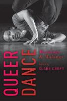 Queer Dance by Clare (Assistant Professor of Dance, University of Michigan) Croft