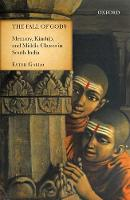 The Fall of Gods Memory, Kinship, and Middle Classes in South India by Ester (lecturer in anthropology, University of Trento, Italy) Gallo