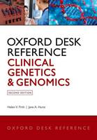 Oxford Desk Reference: Clinical Genetics and Genomics by Helen V. (Consultant in Clinical Genetics, Cambridge University Hospitals, Cambridge, UK and Hon Faculty Member, Wellcom Firth