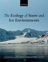 The Ecology of Snow and Ice Environments by Johanna Laybourn-Parry, Martyn Tranter, Andrew J. Hodson