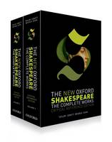 The New Oxford Shakespeare: Critical Reference Edition The Complete Works by William Shakespeare