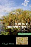 The Biology of Freshwater Wetlands by Arnold G. van der Valk