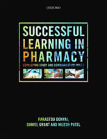 Successful Learning in Pharmacy Developing study and communication skills by Parastou Donyai, Daniel Grant, Nilesh Patel