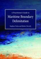 A Practitioner's Guide to Maritime Boundary Delimitation by Stephen Fietta, Robin Cleverly