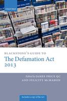 Blackstone's Guide to the Defamation Act by James, QC Price