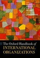 The Oxford Handbook of International Organizations by Ian Hurd