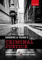 Sanders & Young's Criminal Justice by Mandy Burton, Steven Cammiss, Andrew Sanders, Richard Young