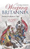 Weeping Britannia Portrait of a Nation in Tears by Thomas Dixon